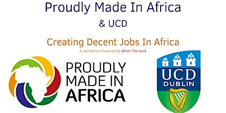 Creating Decent Jobs In Africa -- An Event By Proudly Made In Africa & UCD tickets