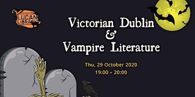 Victorian Dublin and Vampire Literature