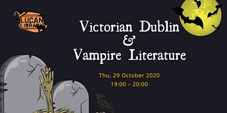 Victorian Dublin and Vampire Literature tickets