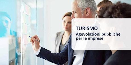 INCENTIVI PUBBLICI PER IL TURISMO E LA RICETTIVITA' biglietti