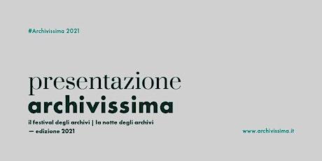 Presentazione Archivissima Festival degli Archivi - Edizione 2021 biglietti