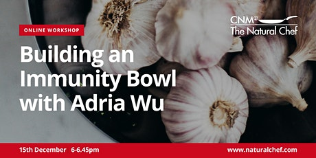 Building an Immunity Bowl Workshop with CNM Natural Chef tickets