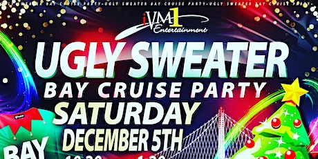 *UGLY SWEATER BAY CRUISE PARTY* tickets