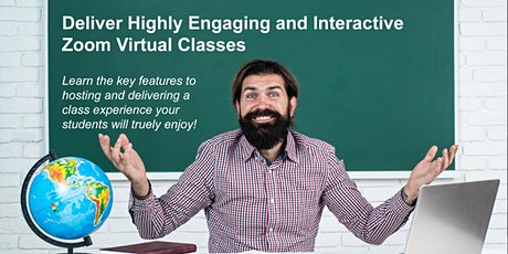 Use Zoom to deliver a Live, Highly Engaging, Virtual Classroom tickets