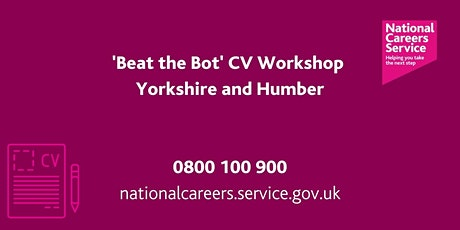 National Careers Service - CV 'Beat the Bot'  Workshop (Yorkshire & Humber) tickets