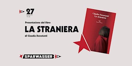 La straniera - presentazione del romanzo di Claudia Durastanti a Sparwasser biglietti