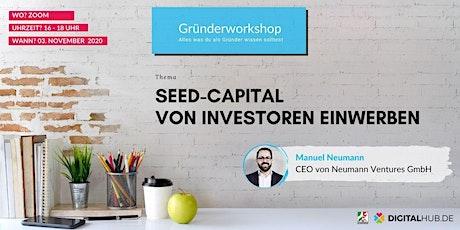 Gründerworkshop - Seed-Capital von Investoren einwerben Tickets