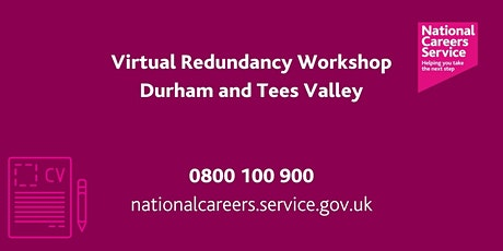 National Careers Service- Virtual Redundancy Workshop -Durham & Tees Valley tickets