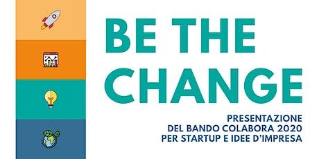 BE THE CHANGE: presentazione della call per startup e idee d'impresa biglietti