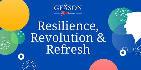 Resilience, Revolution & Refresh tickets
