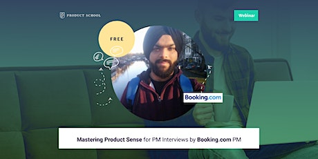 Webinar: Mastering Product Sense for PM Interviews by Booking.com PM tickets