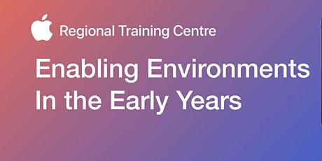 Apple RTC: Enabling Environments in the Early Years tickets