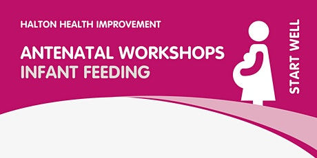 Antenatal Infant Feeding workshop (for Halton, Cheshire, UK residents only) tickets