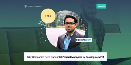 Webinar: Why Companies Need Horizontal Product Managers by Booking.com PM tickets