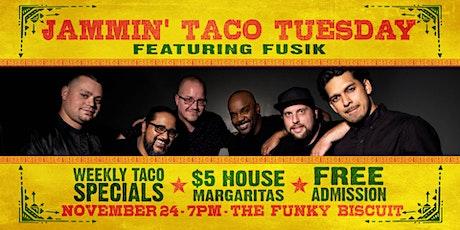 Jammin' Taco Tuesdays Featuring FUSIK tickets