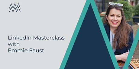 LinkedIn Masterclass with Emmie Faust Tickets