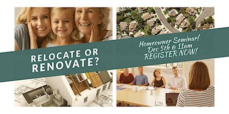Relocate or Renovate?  Homeowner Seminar! tickets