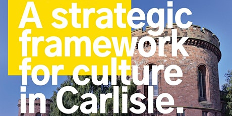 Strategic Framework for Culture in Carlisle Launch Event tickets