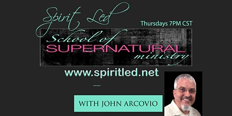 Spirit Led Supernatural School of Ministry tickets