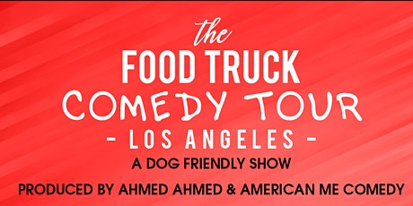 The Food Truck Comedy Tour - LOS ANGELES - A Dog Friendly Show 11/08/20 tickets