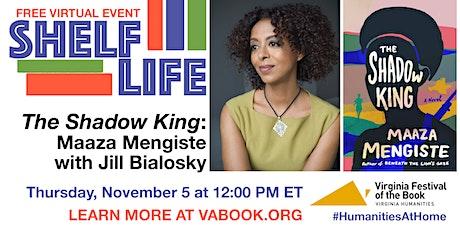 SHELF LIFE: The Shadow King: Maaza Mengiste with Jill Bialosky tickets