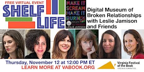 SHELF LIFE: Digital Museum of Broken Relationships with Leslie Jamison tickets