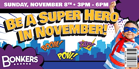 Be A Super Hero In November! tickets