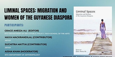 Liminal Spaces: Migration and Women of the Guyanese Diaspora tickets