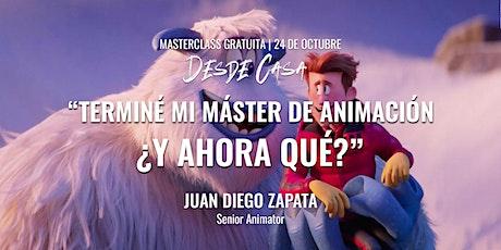 """Masterclass """"Terminé mi máster en animación, ¿y ahora qué?"""" - Juan Diego tickets"""