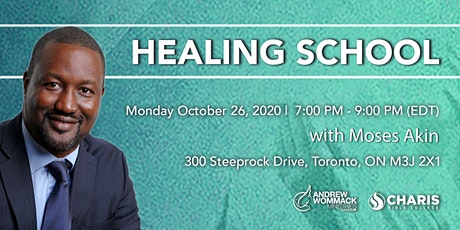 Healing School Toronto with Moses Akin tickets