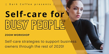 Self-Care for Busy People: wellbeing workshop for busy business owners tickets
