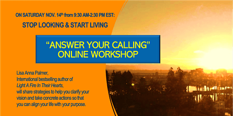 ANSWER YOUR CALLING: STOP LOOKING & START LIVING tickets
