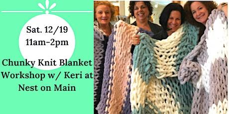 Chunky Knit Blanket w. Keri from Loops by Keri tickets