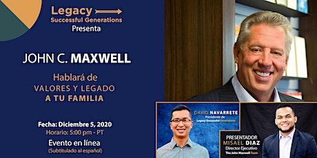"""""""John C. Maxwell hablará de valores y legado a tu familia."""" entradas"""