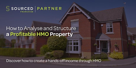 How to Analyse and Structure a Profitable HMO Property - LIVE Webinar tickets