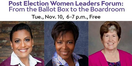 Post Election Women Leaders Forum: From the Ballot Box to the Boardroom tickets