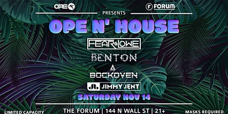 OPE N' HOUSE AT FORUM Feat. FEAR & LOWE x BOCKOVEN x JIMMY JENT x BENTON tickets