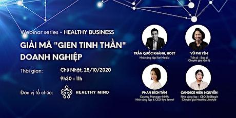 "HEALTHY BUSINESS: Giải mã ""GIEN TINH THẦN"" của Doanh nghiệp tickets"