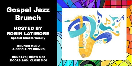 Gospel | Jazz Brunch Hosted by Robin Latimore tickets