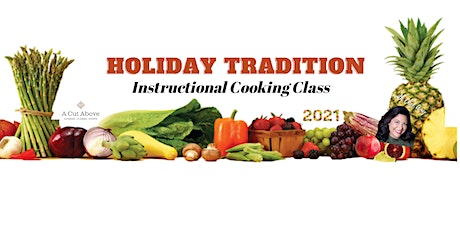 HOLIDAY TRADITIONS - Instructional Cooking Class - In-Person  or Virtual tickets