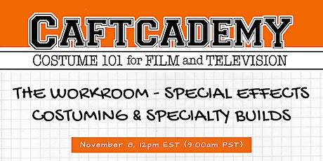 CAFTCADEMY 101: The Workroom - Special Effects and Specialty Builds tickets