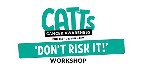 Part 2: CATTs 'Don't Risk It' Cancer Awareness virtual workshop tickets