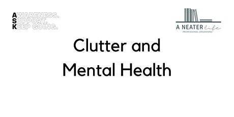 ASK Webinars - Clutter and Mental Health tickets