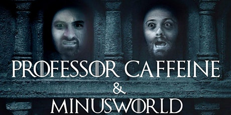 Professor Caffeine & Minusworld tickets