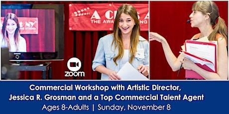 Commercial Workshop w/ Artistic Dir, Jessica Grosman & Talent Agent tickets
