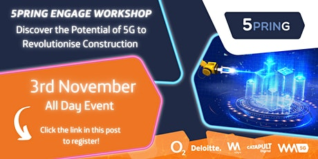 5PRING Engage - Discover how 5G can Revolutionise Construction tickets