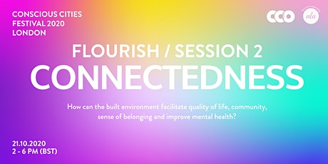 FLOURISH / SESSION 2: CONNECTEDNESS (Conscious Cities London Festival 2020) tickets