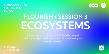 FLOURISH / SESSION 3: ECOSYSTEMS (Conscious Cities London Festival 2020) tickets