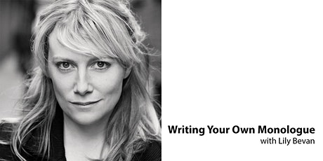 Writing Your Own Monologue  - a two evening zoom workshop, Nov 2 & 3  6-8pm tickets