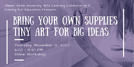 Bring Your Own Supplies -  Evenings for Educators: Tiny Art for BIG Ideas tickets